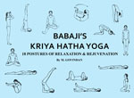 Babaji's Kriya Hatha Yoga: 18 postures of relaxation