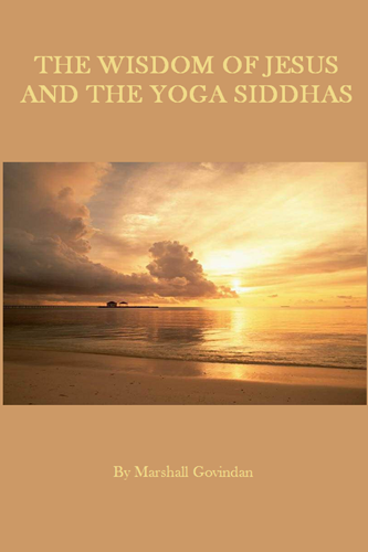 The Wisdom of Jesus and the Yoga Siddhas - Click Image to Close