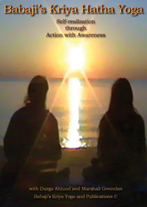 Babaji's Kriya Hatha Yoga:Self Realization-Action with Awareness
