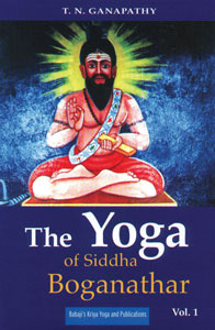 The Yoga of Siddha Boganathar - Volume 1